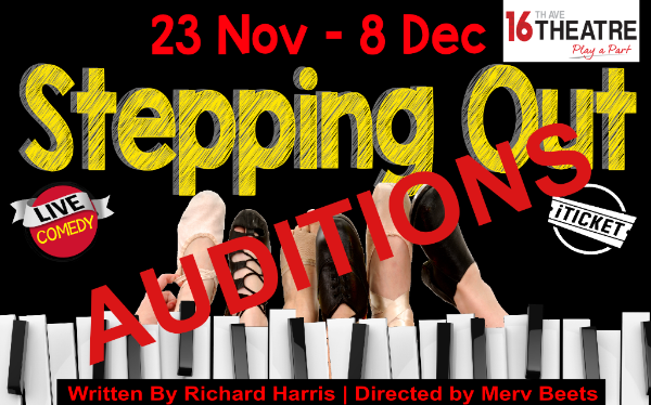 "ROUND 2 ""STEPPING OUT"" auditions at 16th Ave Theatre"
